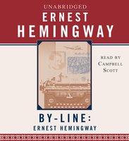 Byline: Ernest Hemingway - Ernest Hemingway