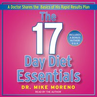 The 17 Day Diet Essentials: A Doctor Shares the Basics of His Rapid Results Plan - Dr. Mike Moreno