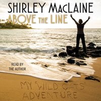 Above the Line: My Wild Oats Adventure - Shirley MacLaine