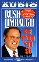 See I Told You So - Rush Limbaugh