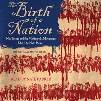 The Birth of a Nation: Nat Turner and the Making of a Movement - Nate Parker