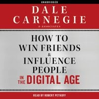 How to Win Friends and Influence People in the Digital Age - Dale Carnegie & Associates,Dale Carnegie