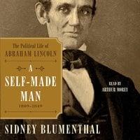 A Self-Made Man - Sidney Blumenthal