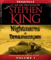 Nightmares & Dreamscapes, Volume I - Stephen King
