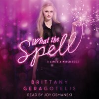 What the Spell - Brittany Geragotelis
