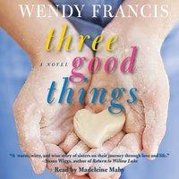 Three Good Things - Wendy Francis