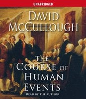 The Course of Human Events: The 2003 Jefferson Lecture in the Humanities - David McCullough