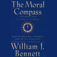 The Moral Compass - William J. Bennett