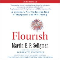 Flourish: A Visionary New Understanding of Happiness and Well-being - Martin E.P. Seligman