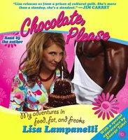 Chocolate, Please - Lisa Lampanelli