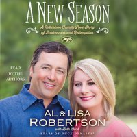 A New Season: A Robertson Family Love Story of Brokenness and Redemption - Al Robertson, Lisa Robertson