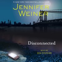 Disconnected: An eShort Story - Jennifer Weiner
