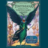 Toothiana, Queen of the Tooth Fairy Armies - William Joyce