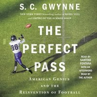 The Perfect Pass - S.C. Gwynne