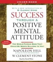 Success Through A Positive Mental Attitude - Napoleon Hill, W. Stone