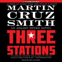 Three Stations - Martin Cruz Smith