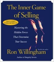 The Inner Game of Selling: Mastering the Hidden Forces that Determine Your Success - Ron Willingham