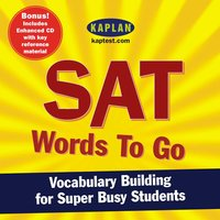 SAT Words to Go: Vocabulary Building for Super Busy Students - Kaplan