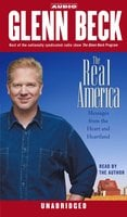 The Real America: Messages from the Heart and Heartland - Glenn Beck