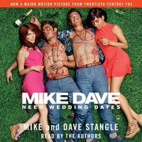 Mike and Dave Need Wedding Dates: And a Thousand Cocktails - Dave Stangle,Mike Stangle