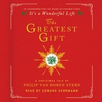 The Greatest Gift: A Christmas Tale - Philip Van Doren Stern