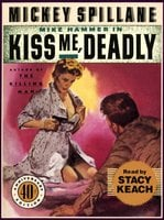 Kiss Me Deadly - Mickey Spillane