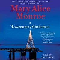A Lowcountry Christmas - Mary Alice Monroe