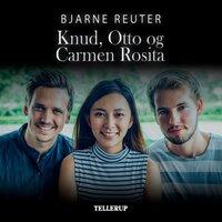 Knud, Otto og Carmen Rosita - Bjarne Reuter