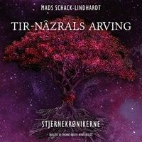 Tir-Nâzrals arving - Mads Schack-Lindhardt