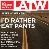 I'd Rather Eat Pants - Peter Ackerman