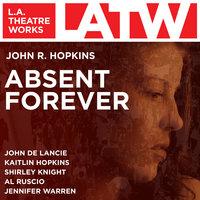 Absent Forever - John R. Hopkins