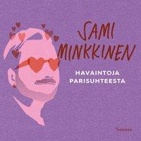 Havaintoja parisuhteesta - Sami Minkkinen
