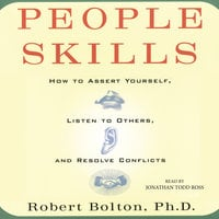People Skills: How to Assert Yourself, Listen to Others, and Resolve Conflicts - Robert Bolton
