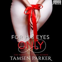 For His Eyes Only - Tamsen Parker