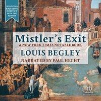 Mistler's Exit - Louis Begley