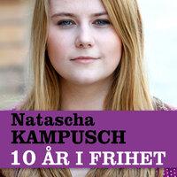 10 år i frihet - Natascha Kampusch