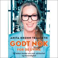 Godt nok for de svina - Anita Krohn Traaseth