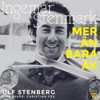 Ingemar Stenmark - mer än bara åk - Ulf Stenberg