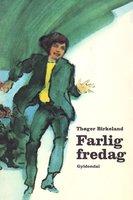 Farlig fredag - Thøger Birkeland