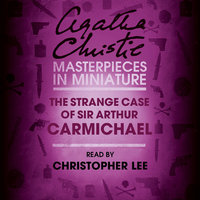 The Strange Case of Sir Arthur Carmichael - Agatha Christie