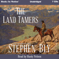 The Land Tamers - Stephen Bly