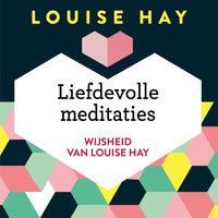 Liefdevolle meditaties - Louise Hay