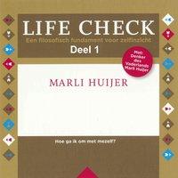 Life check - deel 1: Hoe ga ik om met mijzelf - Marli Huijer
