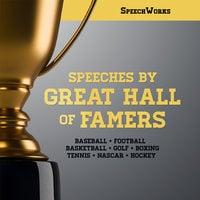 Speeches by Great Hall of Famers - SpeechWorks