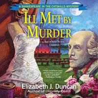 Ill Met by Murder - Elizabeth J. Duncan