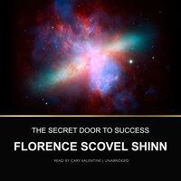 The Secret Door to Success - Florence Scovel Shinn