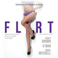 Flirt - K'wan, Tracy Brown, Angel Mitchell