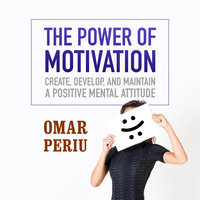The Power of Motivation - Omar Periu
