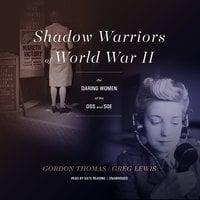Shadow Warriors of World War II - Greg Lewis, Gordon Thomas