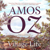 Scenes from Village Life - Amos Oz